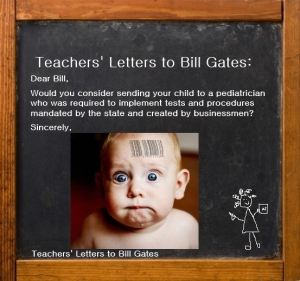 Teachers Letters to Bill Gates - Common Core for Babies