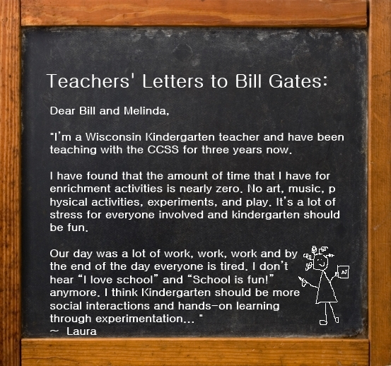 Ccss i dont hear i love school and school is fun anymore teachers letters to bill gates laura wisconsin kindergarten teacher spiritdancerdesigns Choice Image